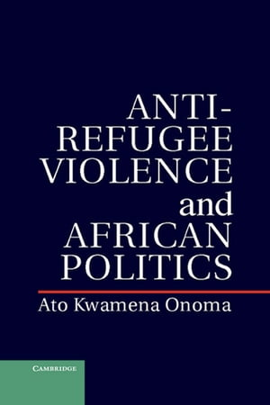 Anti-Refugee Violence and African Politics