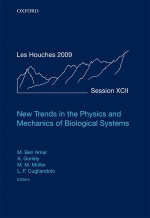 New Trends in the Physics and Mechanics of Biological Systems Lecture Notes of the Les Houches Summer School: Volume 92,  July 2009