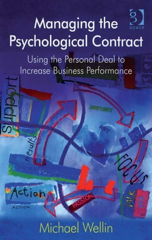 Managing the Psychological Contract Using the Personal Deal to Increase Business Performance