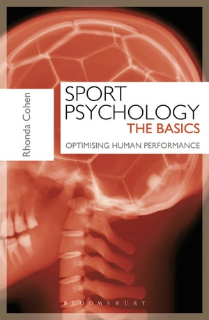 Sport Psychology: The Basics Optimising Human Performance