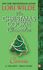 The Christmas Cookie Chronicles: Carrie Cover Image