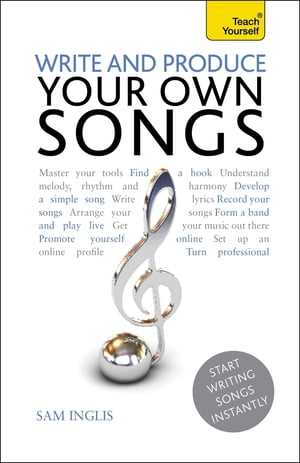 Write and Produce Your Own Songs: Teach Yourself audio ebook
