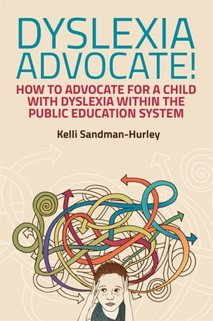 Dyslexia Advocate! How to Advocate for a Child with Dyslexia within the Public Education System