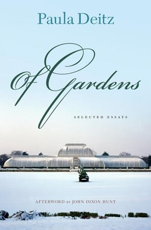 Of Gardens Selected Essays