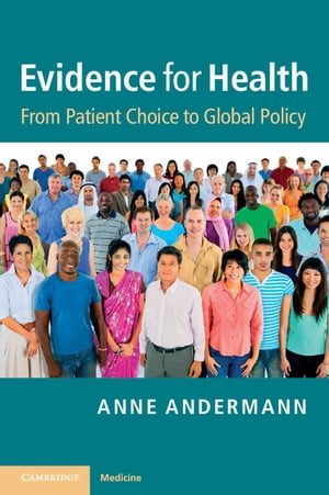Evidence for Health From Patient Choice to Global Policy