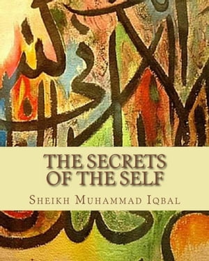 The Secrets of the Self A Philosophical Poem