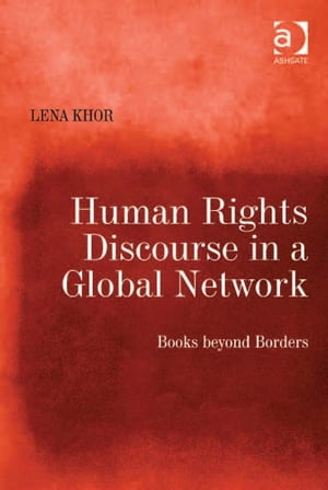 Human Rights Discourse in a Global Network Books beyond Borders