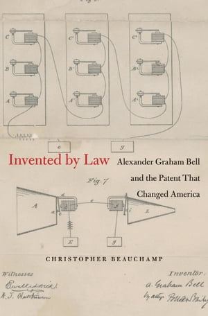 Invented by Law Alexander Graham Bell and the Patent That Changed America