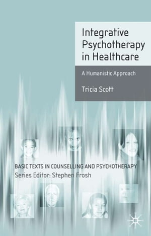 Integrative Psychotherapy in Healthcare A Humanistic Approach