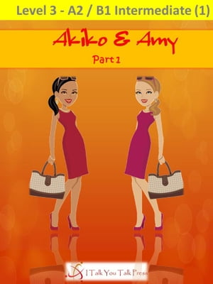 Akiko and Amy Part 1