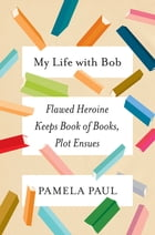My Life with Bob Cover Image