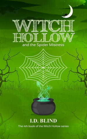 Witch Hollow and the Spider Mistress Witch Hollow,  #4