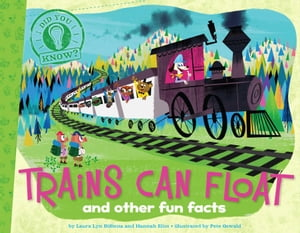 Trains Can Float and other fun facts (with audio recording)