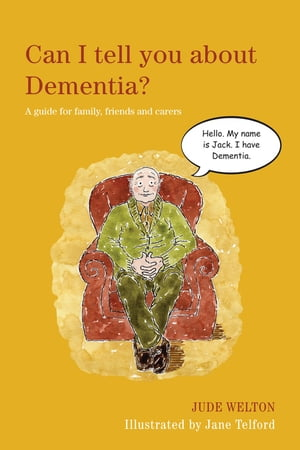 Can I tell you about Dementia? A guide for family,  friends and carers