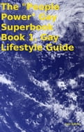 online magazine -  The People Power Gay Superbook Book 1. Gay Lifestyle Guide