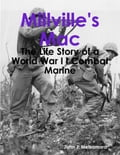 online magazine -  Millville's Mac - The Life Story of a World War I I Combat Marine
