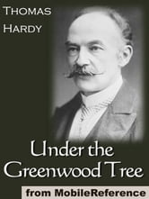 Thomas Hardy - Under The Greenwood Tree (Mobi Classics)