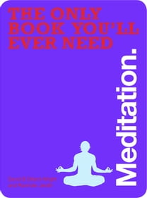 The Only Book You'll Ever Need - Meditation