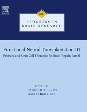 Functional Neural Transplantation III Primary and Stem Cell Therapies for Brain Repair,  Part II