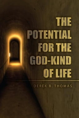 The Potential for the God-Kind of Life