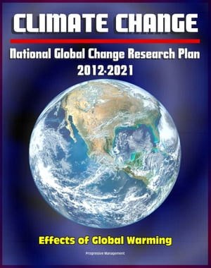 Climate Change and Global Warming: National Global Change Research Plan 2012-2021: A Strategic Plan For The U.S. Global Change Research Program,  Carbo