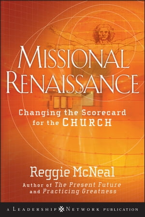 Missional Renaissance Changing the Scorecard for the Church