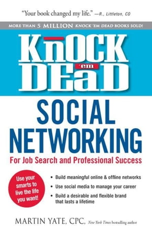 Knock Em Dead-Social Networking: For Job Search & Professional Success