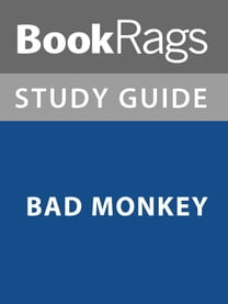 Summary & Study Guide: Bad Monkey