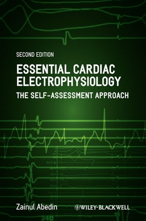 Essential Cardiac Electrophysiology The Self-Assessment Approach