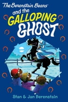 The Berenstain Bears Chapter Book: The Galloping Ghost Cover Image