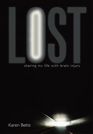 Lost Sharing my life with Brain Injury