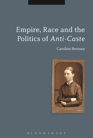 Empire,  Race and the Politics of Anti-Caste