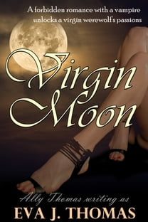 Virgin Moon (A Vampire/Werewolf Serial Romance, Episode #1)