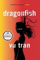 Dragonfish: A Novel Cover Image