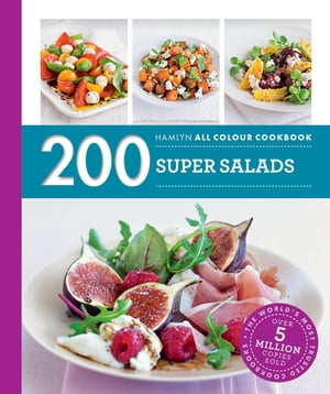200 Super Salads Hamlyn All Colour Cookbook