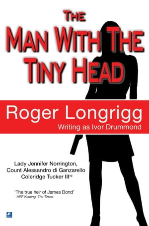 The Man With The Tiny Head: (Writing as Ivor Drummond)