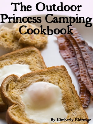 The Outdoor Princess Camping Cookbook 30+ Fast & Easy Recipes for Cooking Outside