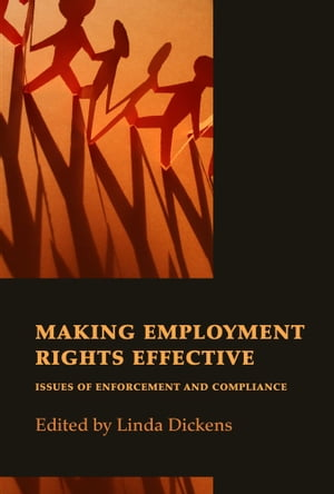 Making Employment Rights Effective Issues of Enforcement and Compliance