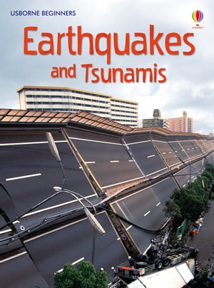 Earthquakes and Tsunamis: Usborne Beginners