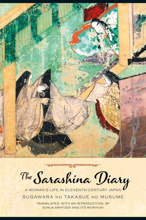 The Sarashina Diary A Woman's Life in Eleventh-Century Japan
