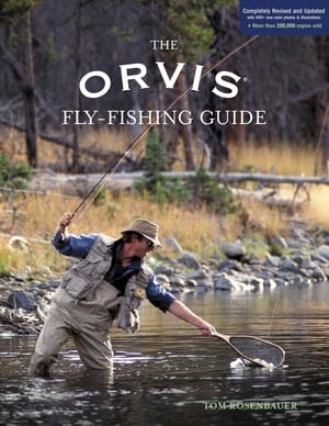 Orvis Fly-Fishing Guide, Completely Revised and Updated with Over 400 New Color Photos and Illustrat