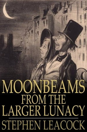 Moonbeams From the Larger Lunacy