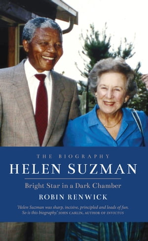 Helen Suzman Bright Star in a Dark Chamber: The Biography