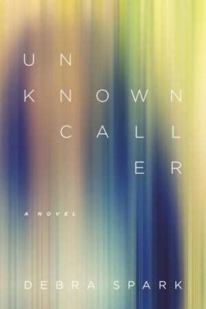 Unknown Caller: A Novel