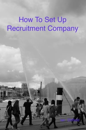 How To Set Up A Recruitment Company