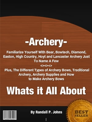 Archery- Whats it All About