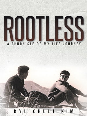 Rootless A Chronicle of My Life Journey