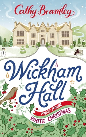 Wickham Hall - Part Four White Christmas