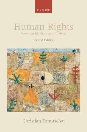 Human Rights Between Idealism and Realism