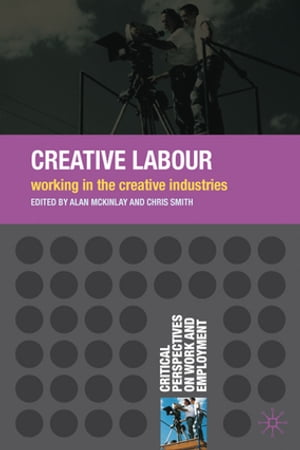 Creative Labour Working in the Creative Industries